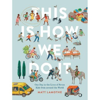 This Is How We Do It: One Day in the Lives of Seven Kids from Around the World (Easy Reader Books,