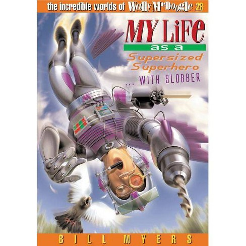 My Life as a Supersized Superhero... with Slobber - (Incredible Worlds of Wally McDoogle (Paperback)) - image 1 of 1