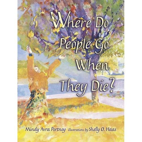 Where Do People Go When They Die? - by  Mindy Avra Portnoy (Paperback) - image 1 of 1