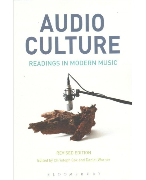 Audio Culture : Readings in Modern Music (Revised) (Paperback) - image 1 of 1