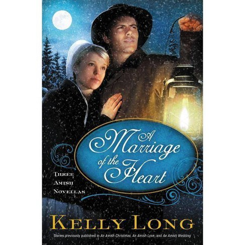 A Marriage of the Heart - by  Kelly Long (Paperback) - image 1 of 1