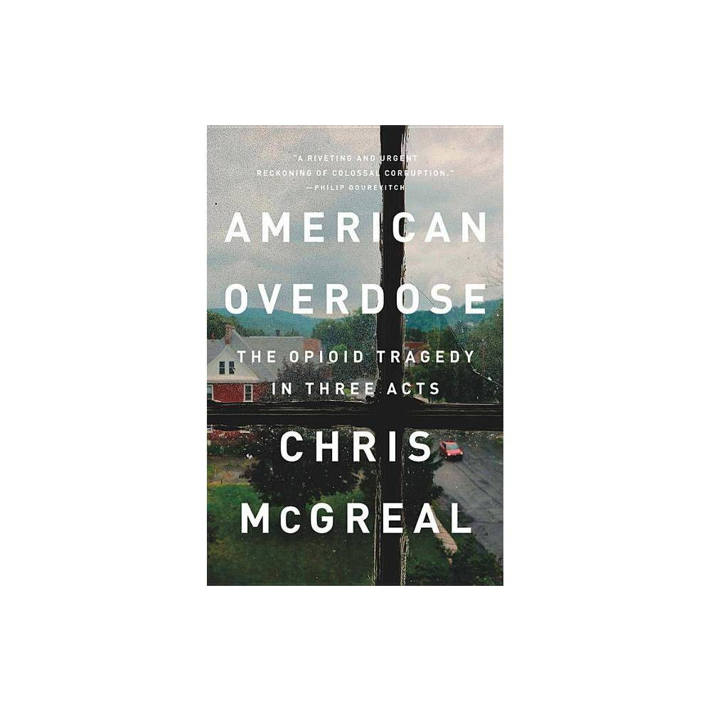 American Overdose - by Chris McGreal (Hardcover) Top