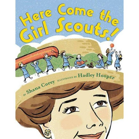 Here Come the Girl Scouts! - by  Shana Corey (Hardcover) - image 1 of 1