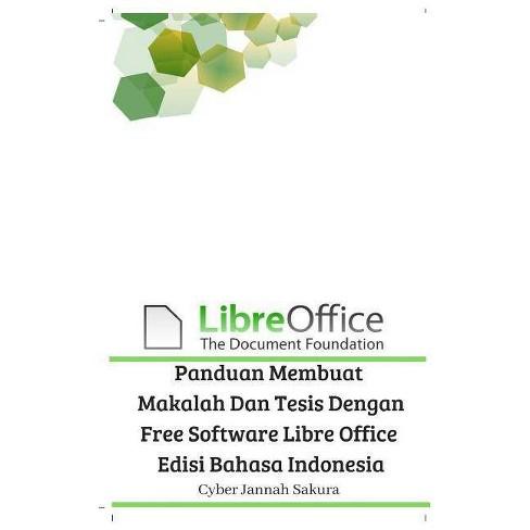 Panduan Membuat Makalah Dan Tesis Dengan Free Software Libre Office Edisi Bahasa Indonesia - (Paperback) - image 1 of 1