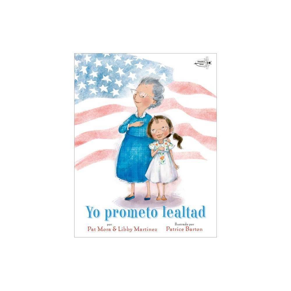 Yo Prometo Lealtad By Pat Mora Libby Martinez Paperback