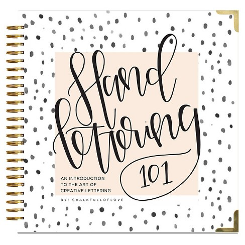 Hand Lettering 101 : An Introduction to the Art of Creative Lettering (Hardcover) - image 1 of 1