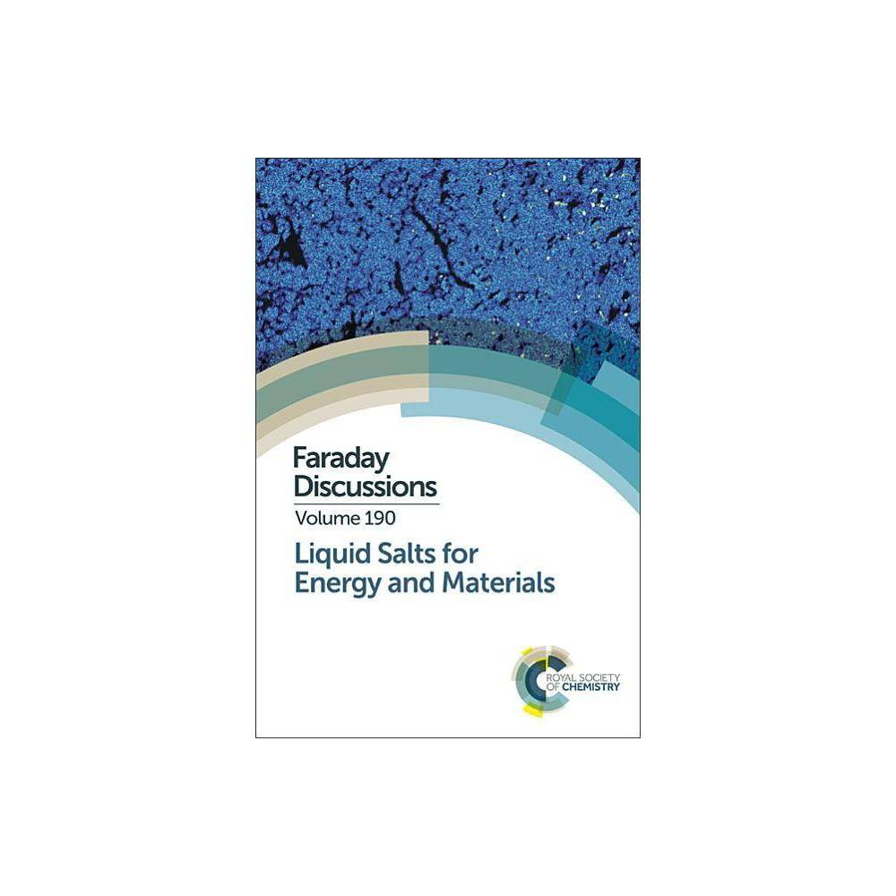 Liquid Salts for Energy and Materials - (Faraday Discussions) (Hardcover)