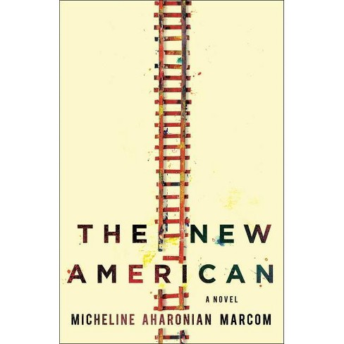 The New American - by  Micheline Aharonian Marcom (Hardcover) - image 1 of 1