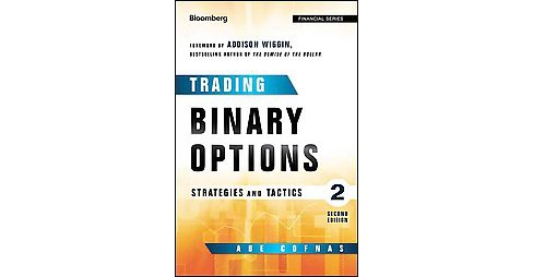 Trading Binary Options : Strategies and Tactics (Hardcover) (Abe Cofnas) - image 1 of 1