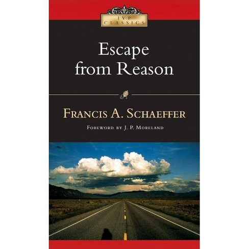 Escape from Reason - (IVP Classics) by  Francis A Schaeffer (Paperback) - image 1 of 1