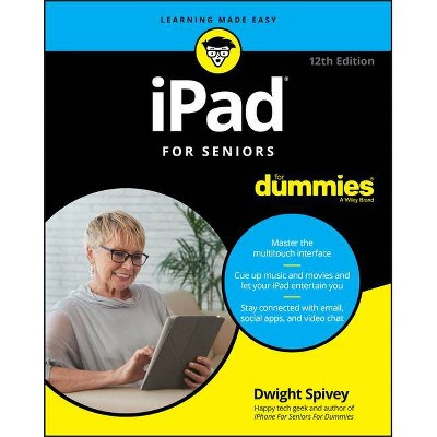 IPad for Seniors for Dummies - 12th Edition by  Dwight Spivey (Paperback)