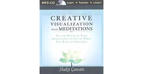 Creative Visualization With Meditations : Use the Power of Your Imagination to Create What You Want in - image 1 of 1