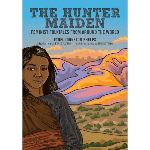 The Hunter Maiden - (Feminist Folktales) by  Ethel Johnston Phelps (Hardcover) - image 1 of 1