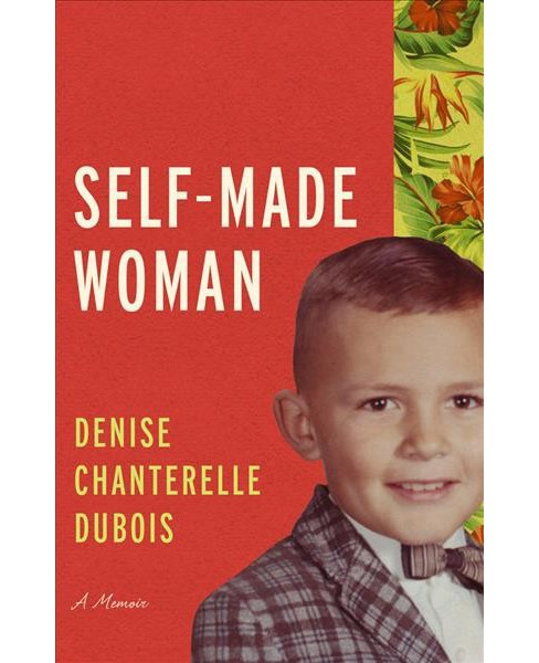 Self-Made Woman -  by Denise Chanterelle Dubois (Hardcover) - image 1 of 1