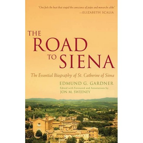 The Road to Siena - by  Edmund Gardner (Paperback) - image 1 of 1