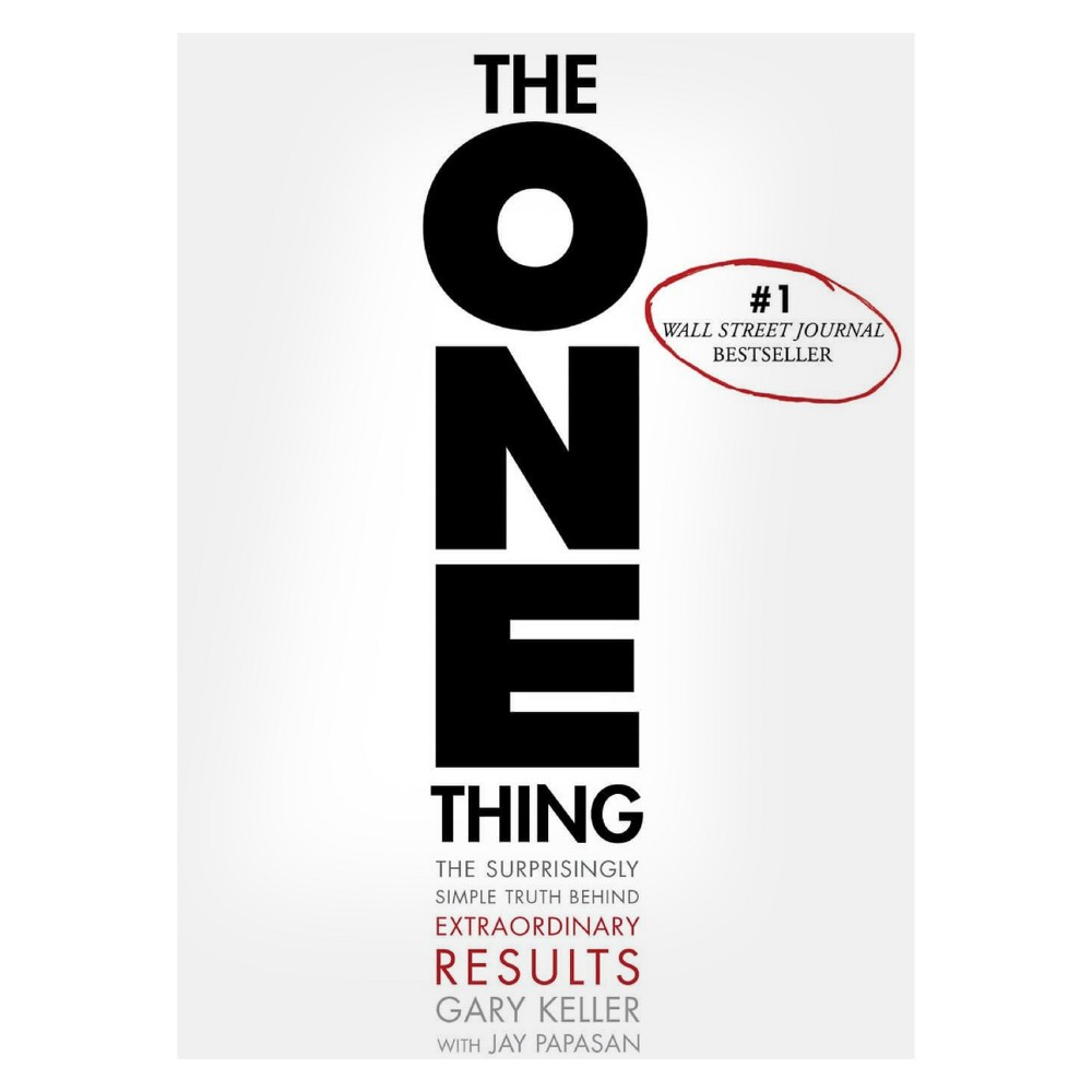 The One Thing The Surprisingly Simple Truth Behind Extraordinary Results Hardcover By Gary Keller