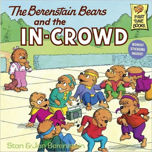 Berenstain Bears and the In-crowd (Paperback) (Stan Berenstain & Jan Berenstain) - image 1 of 1