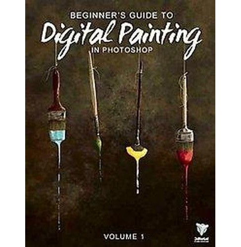 Beginner's Guide to Digital Painting in Photoshop (Paperback) - image 1 of 1