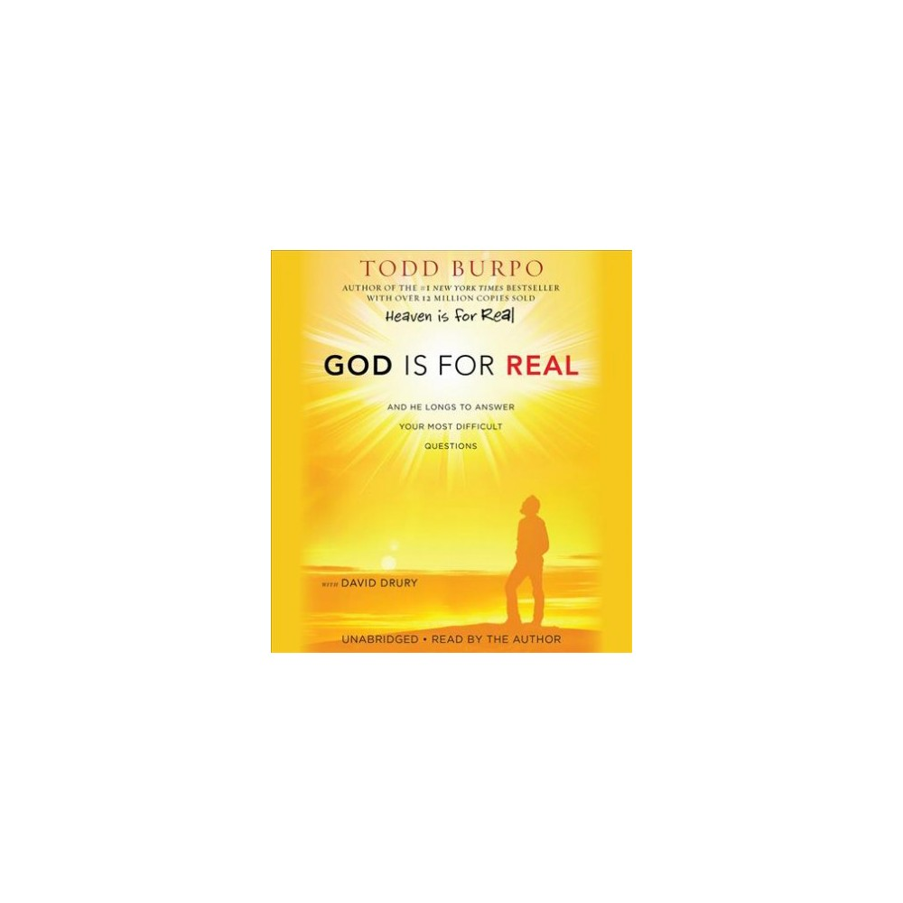 God Is for Real : And He Longs to Answer Your Most Difficult Questions (Unabridged) (CD/Spoken Word)