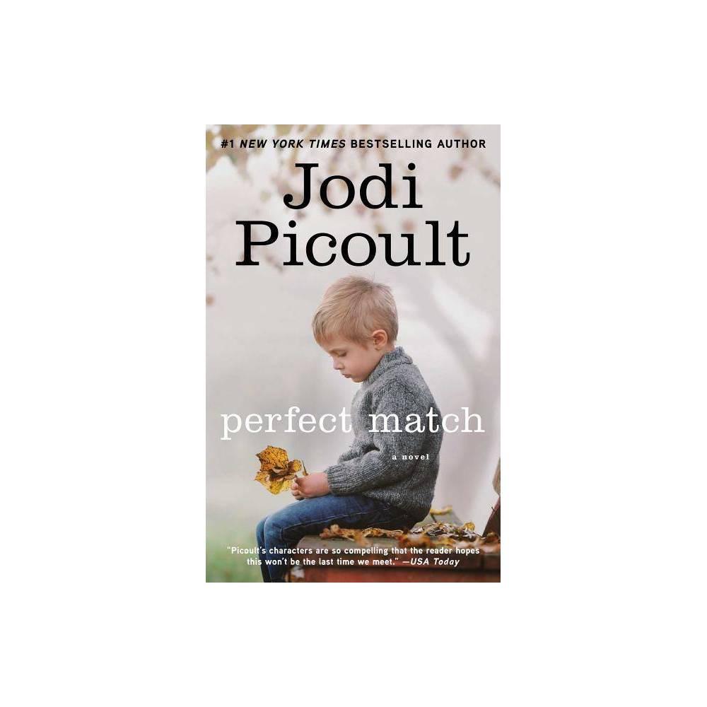 Perfect Match Reprint Paperback By Jodi Picoult