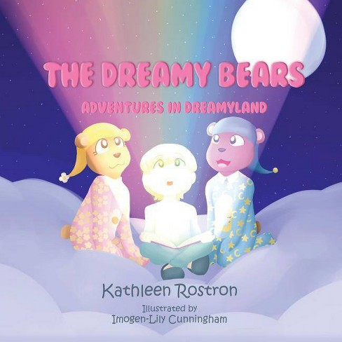 The Dreamy Bears - by  Kathleen Rostron (Paperback) - image 1 of 1
