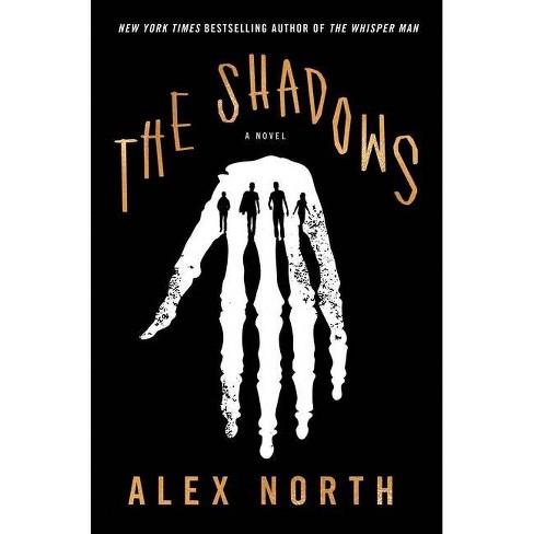 The Shadows - by  Alex North (Hardcover) - image 1 of 1