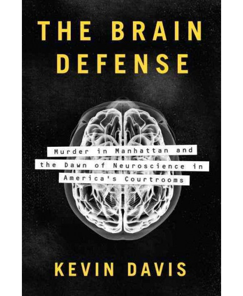 Brain Defense : Murder in Manhattan and the Dawn of Neuroscience in America's Courtrooms (Hardcover) - image 1 of 1