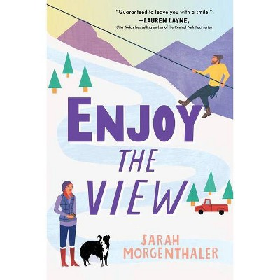 Enjoy the View - (Moose Springs, Alaska) by  Sarah Morgenthaler (Paperback)