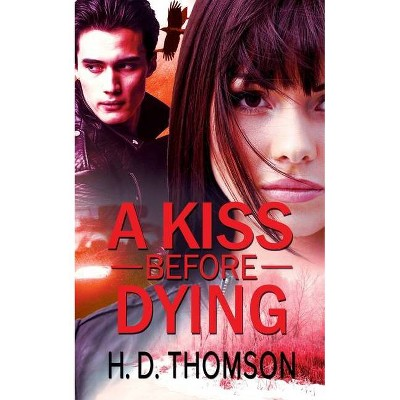 A Kiss Before Dying - (Onyx & Mercury) by  H D Thomson (Paperback)