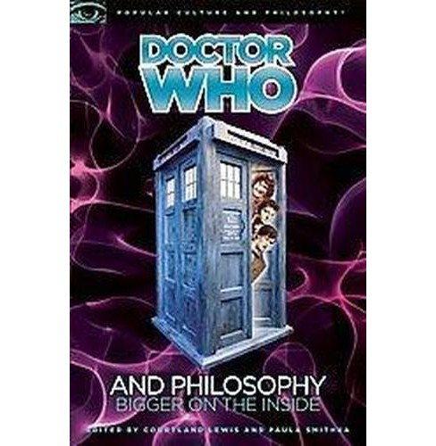 Doctor Who and Philosophy : Bigger on the Inside (Paperback) - image 1 of 1