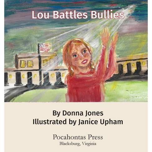 Lou Battles Bullies - by  Donna Jones (Paperback) - image 1 of 1