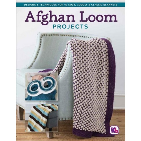 afghan loom projects designs techniques for 15 cozy cuddly