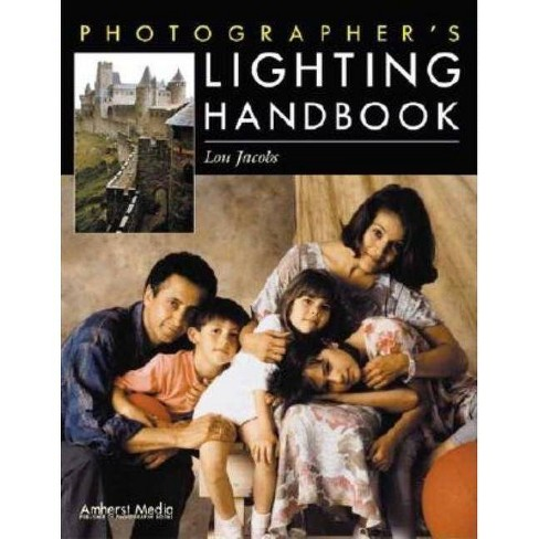 Photographer's Lighting Handbook - by  Lou Jacobs (Paperback) - image 1 of 1