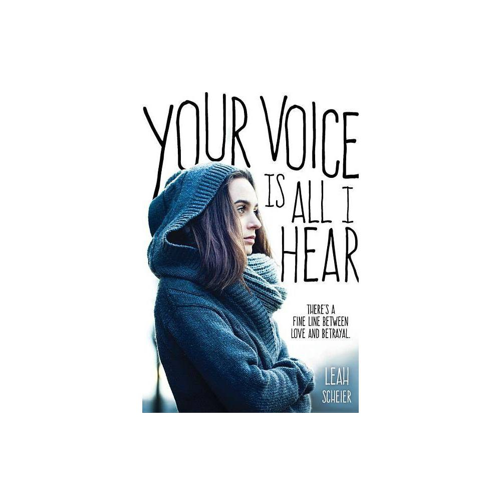 Your Voice Is All I Hear By Leah Scheier Paperback