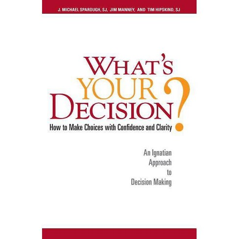 What's Your Decision? - by  J Michael Sparough & Jim Manney & Tim Hipskind (Paperback) - image 1 of 1