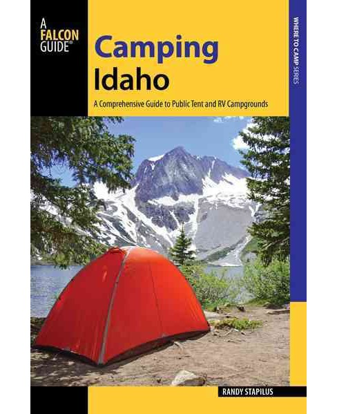 Falcon Guide Camping Idaho : A Comprehensive Guide to Public Tent and Rv Campgrounds (Paperback) (Randy - image 1 of 1