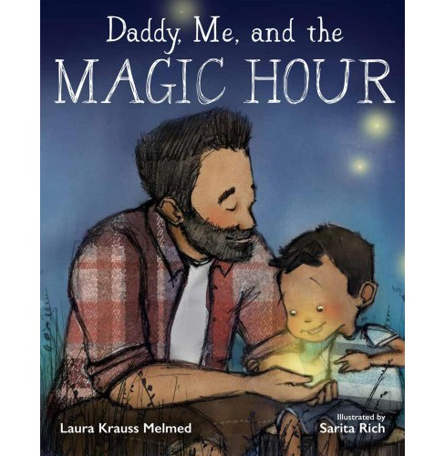 Daddy, Me, and the Magic Hour -  by Laura Krauss Melmed (Hardcover) - image 1 of 1