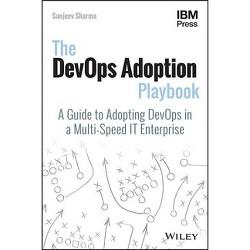 The DevOps Adoption Playbook - by  Sanjeev Sharma (Paperback)