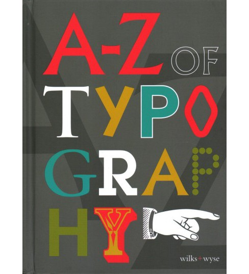 A-Z of Typography -  by Liz  Wyse (Hardcover) - image 1 of 1