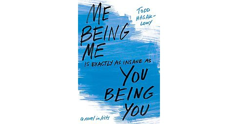 Me Being Me Is Exactly As Insane As You Being You (Reprint) (Paperback) (Todd Hasak-Lowy) - image 1 of 1