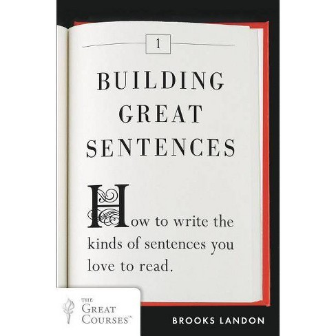 Building Great Sentences - (Great Courses) by  Brooks Landon (Paperback) - image 1 of 1