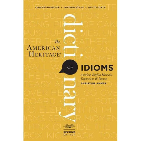 The American Heritage Dictionary of Idioms - 2 Edition by  Christine Ammer (Hardcover) - image 1 of 1