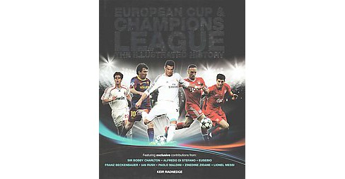 European Cup & Champions League : The Illustrated History (Reprint) (Hardcover) (Keir Radnedge) - image 1 of 1
