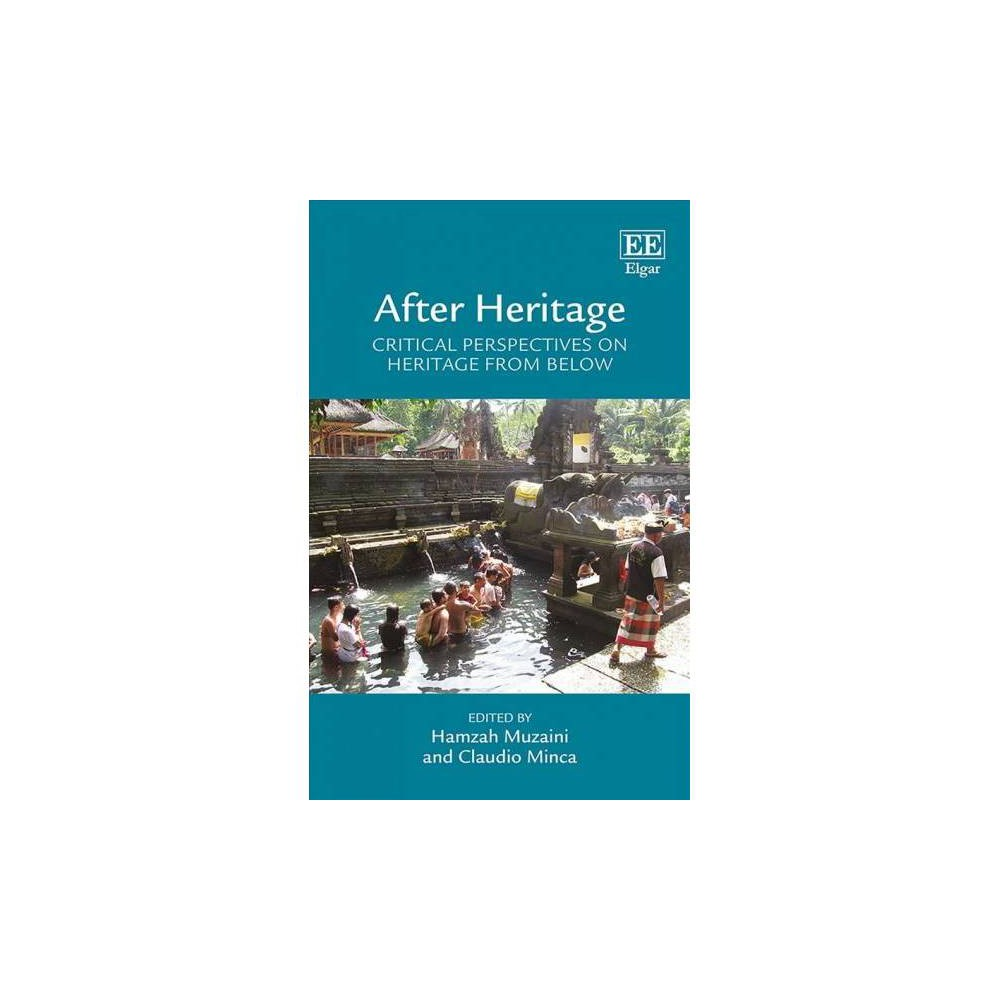 After Heritage : Critical Perspectives on Heritage from Below - (Hardcover)