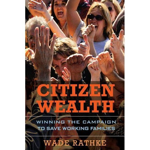 Citizen Wealth - (BK Currents) by  Wade Rathke (Hardcover) - image 1 of 1