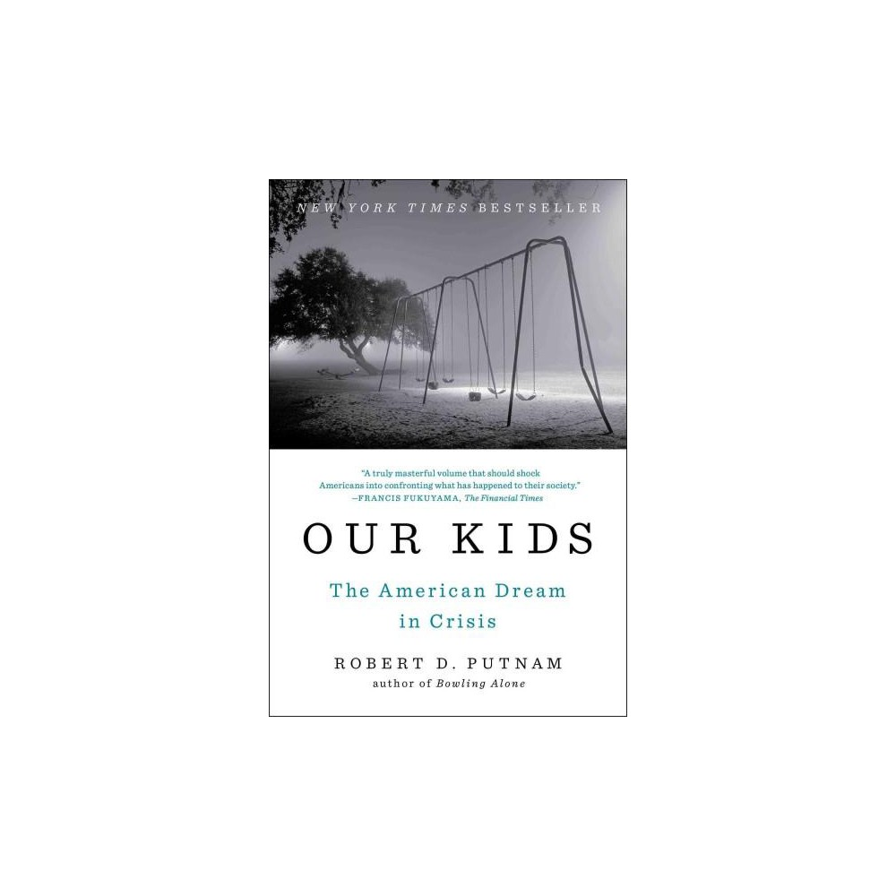 Our Kids : The American Dream in Crisis (Reprint) (Paperback) (Robert D. Putnam)