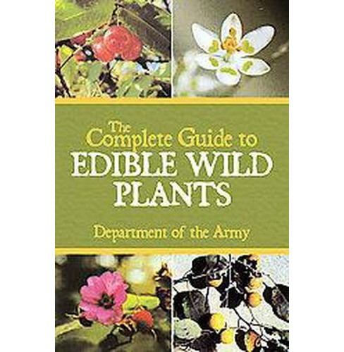 Complete Guide to Edible Wild Plants (Paperback) (Department of the Army) - image 1 of 1