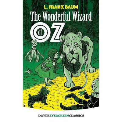 The Wonderful Wizard of Oz - (Dover Evergreen Classics) by  L Frank Baum (Paperback)