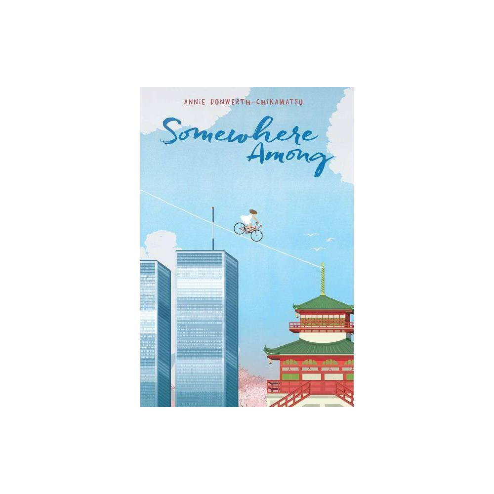 Somewhere Among By Annie Donwerth Chikamatsu Paperback