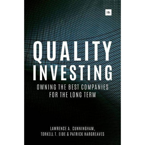Quality Investing - by  Torkell T Eide & Lawrence A Cunningham & Patrick Hargreaves (Hardcover) - image 1 of 1